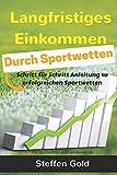 Langfristiges Einkommen durch Sportwetten: Schritt für Schritt Anleitung zu erfolgreichen...