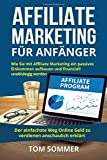 Affiliate Marketing für Anfänger: Wie Sie mit Affiliate Marketing ein passives Einkommen aufbauen...