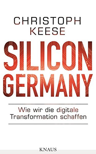 silicon germany von christoph keese
