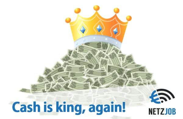 Cash is king again